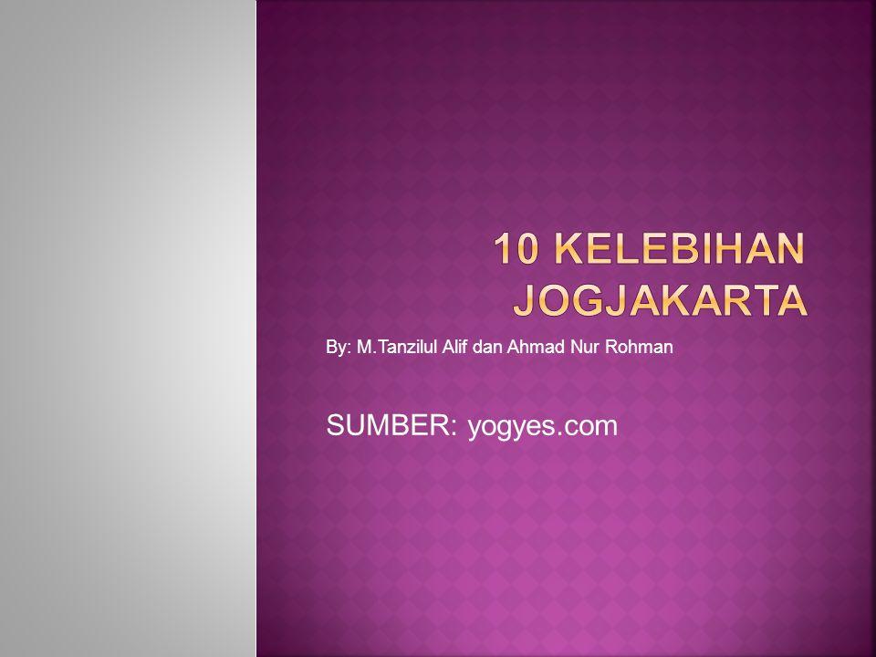 By: M.Tanzilul Alif dan Ahmad Nur Rohman SUMBER: yogyes.com