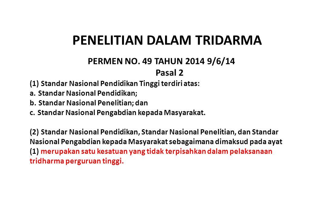 PERMEN NO. 49 TAHUN 2014 9/6/14 Pasal 2 (1) Standar Nasional Pendidikan Tinggi terdiri atas: a. Standar Nasional Pendidikan; b. Standar Nasional Penel