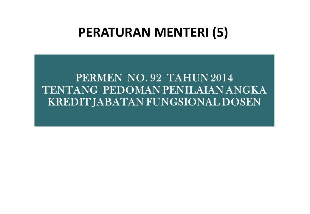 PERMEN NO. 92 TAHUN 2014 TENTANG PEDOMAN PENILAIAN ANGKA KREDIT JABATAN FUNGSIONAL DOSEN PERATURAN MENTERI (5)