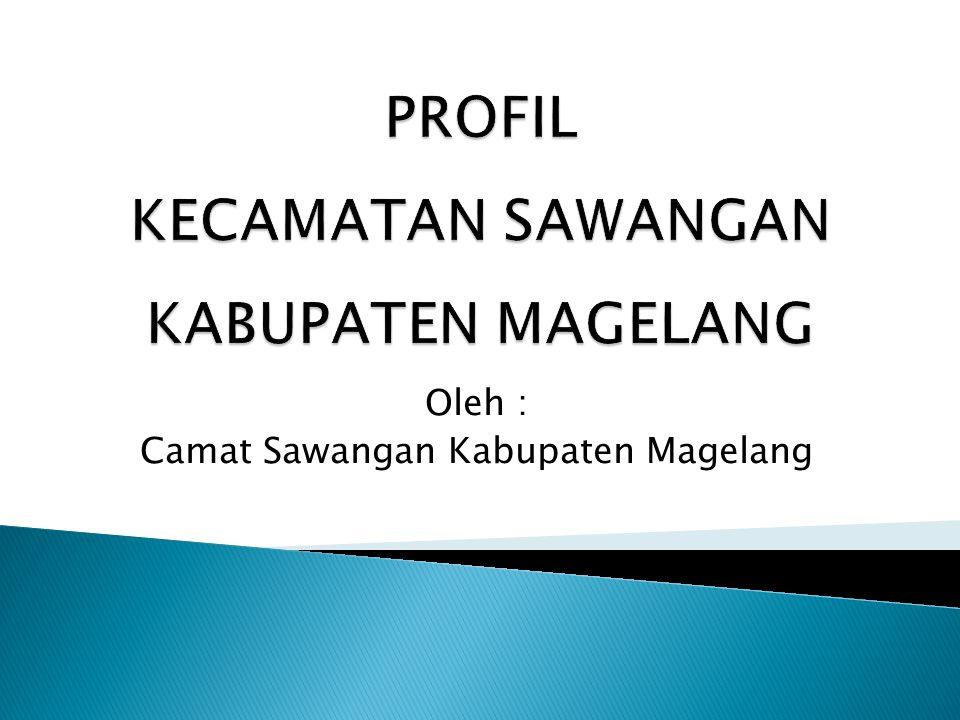 Oleh : Camat Sawangan Kabupaten Magelang