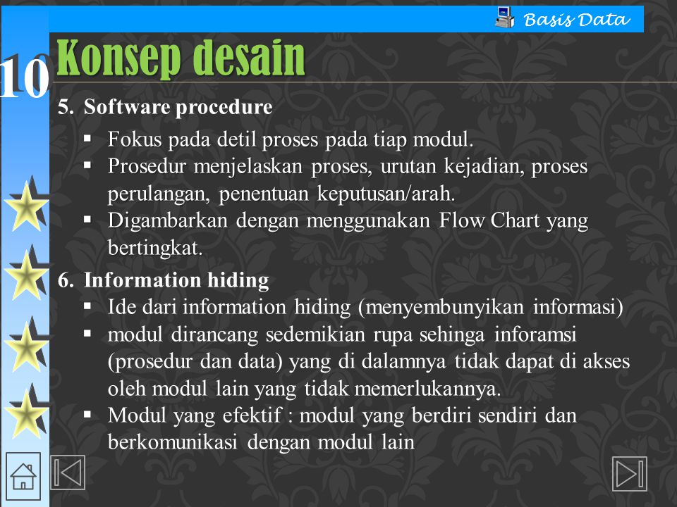10 Basis Data 5.Software procedure  Fokus pada detil proses pada tiap modul.