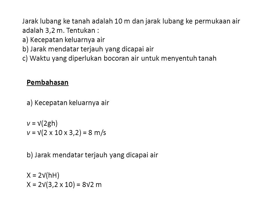 Jarak lubang ke tanah adalah 10 m dan jarak lubang ke permukaan air adalah 3,2 m.