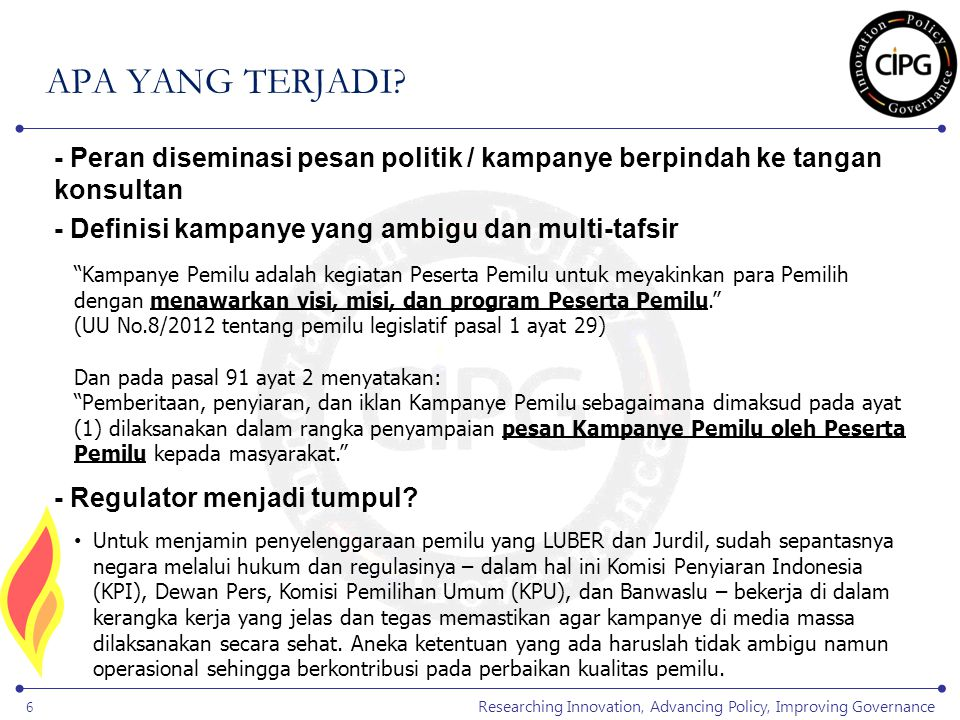 Researching Innovation, Advancing Policy, Improving Governance 6 APA YANG TERJADI.