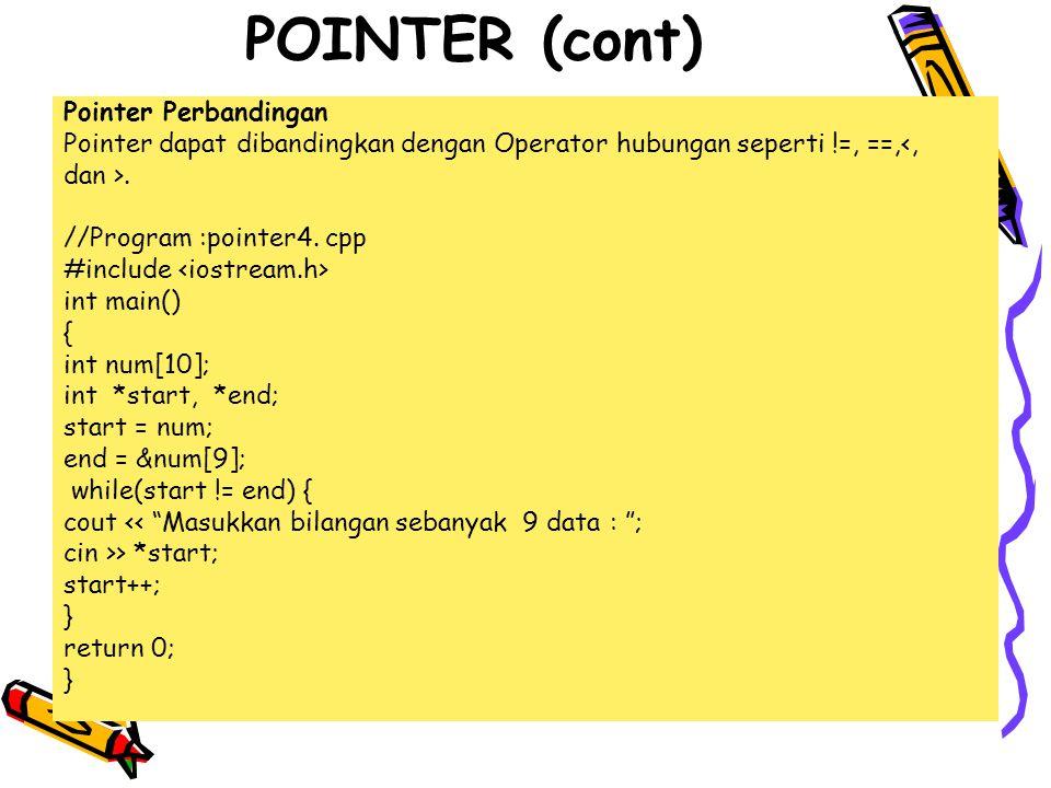 Pointer Perbandingan Pointer dapat dibandingkan dengan Operator hubungan seperti !=, ==,<, dan >.