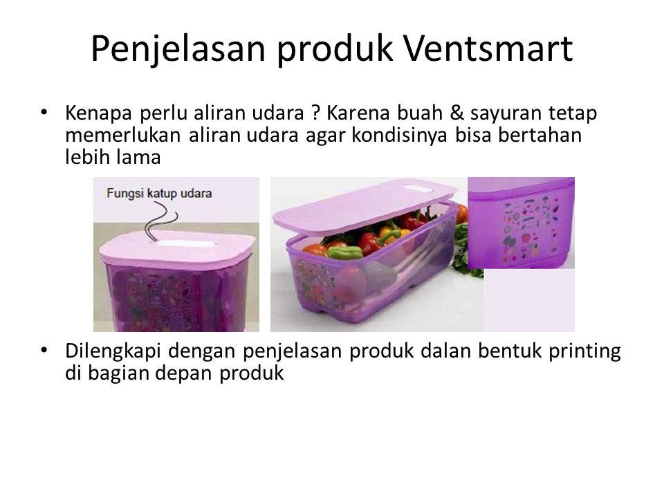Penjelasan produk Ventsmart Kenapa perlu aliran udara ? Karena buah & sayuran tetap memerlukan aliran udara agar kondisinya bisa bertahan lebih lama D