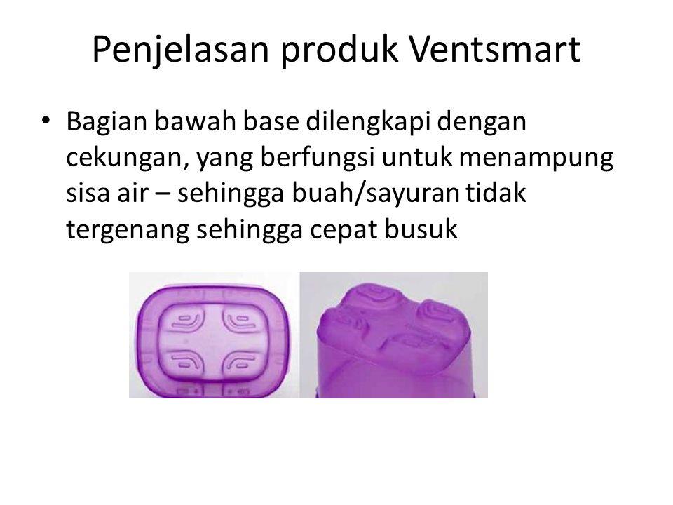 Penjelasan produk Ventsmart Bagian bawah base dilengkapi dengan cekungan, yang berfungsi untuk menampung sisa air – sehingga buah/sayuran tidak tergen