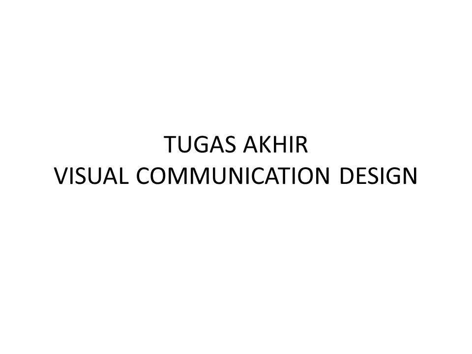 TUGAS AKHIR VISUAL COMMUNICATION DESIGN