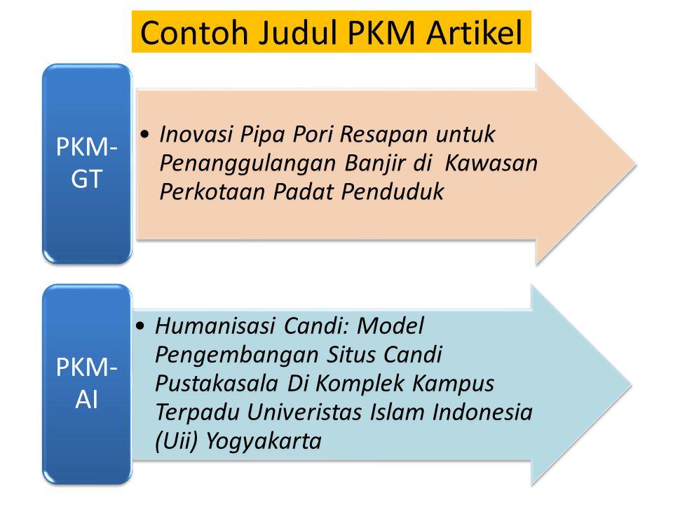 Contoh Judul PKM Artikel Inovasi Pipa Pori Resapan untuk Penanggulangan Banjir di Kawasan Perkotaan Padat Penduduk PKM- GT Humanisasi Candi: Model Pengembangan Situs Candi Pustakasala Di Komplek Kampus Terpadu Univeristas Islam Indonesia (Uii) Yogyakarta PKM- AI
