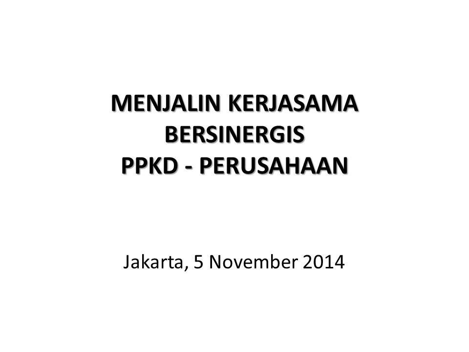 MENJALIN KERJASAMA BERSINERGIS PPKD - PERUSAHAAN Jakarta, 5 November 2014