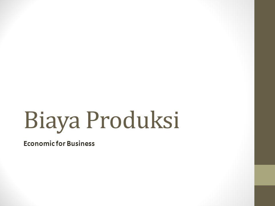 Biaya Produksi Economic for Business