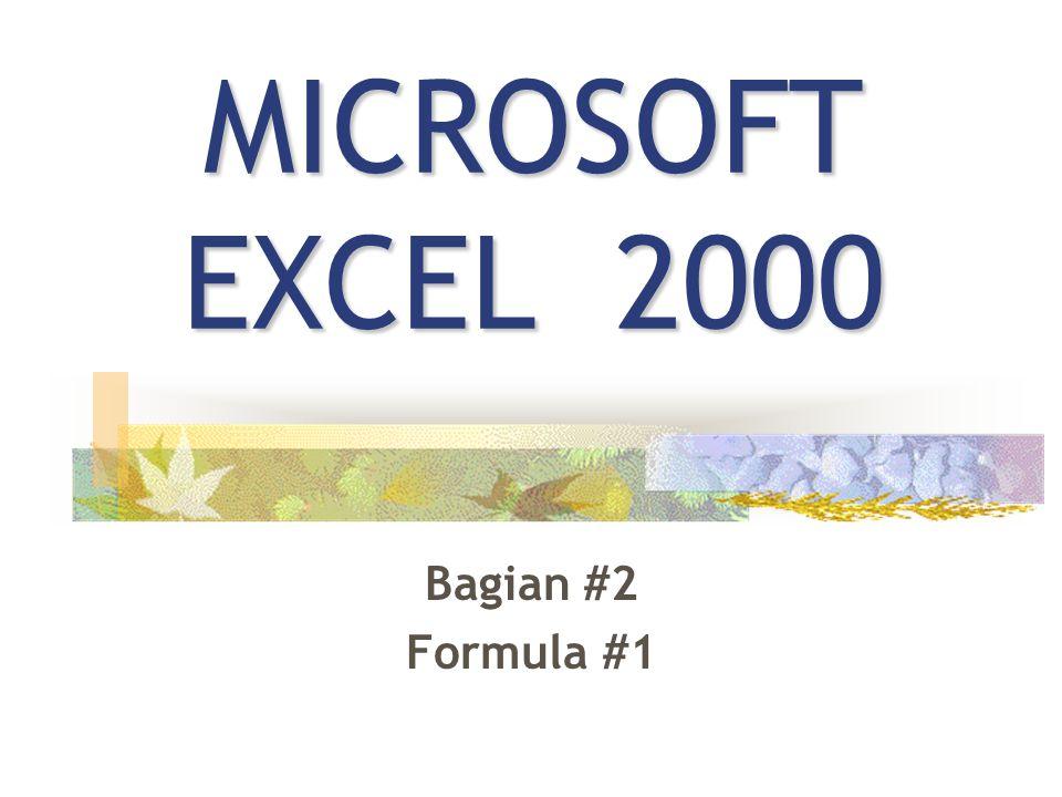 MICROSOFT EXCEL 2000 Bagian #2 Formula #1