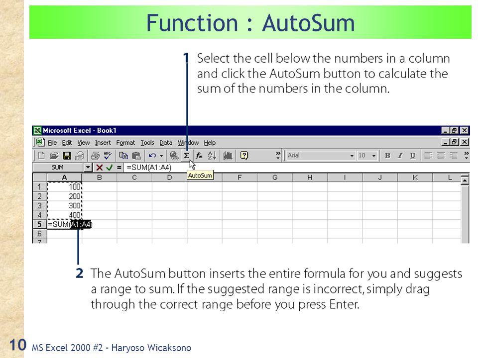 MS Excel 2000 #2 – Haryoso Wicaksono 10 Function : AutoSum