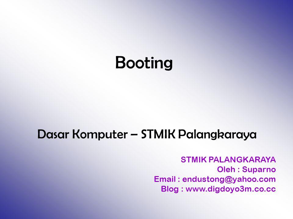 2 Pengertian Booting adalah suatu proses mengembalikan keadaan komputer pada keadaan semula/awal.