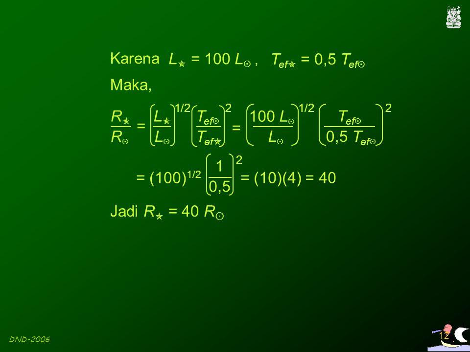 DND-2006 12 Karena L  = 100 L , T ef  = 0,5 T ef  Maka, RR RR = LL LL T ef  T ef  1/22 100 L  1/2 = 0,5 T ef  T ef  2 LL Jadi R  =