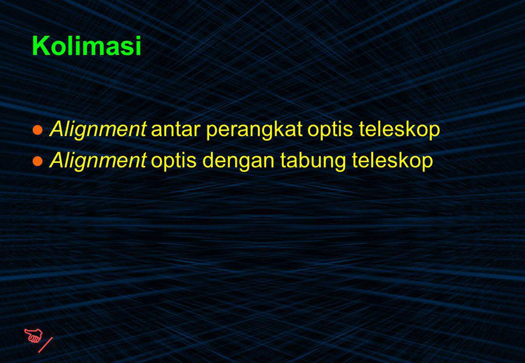 Kolimasi Alignment antar perangkat optis teleskop Alignment optis dengan tabung teleskop 