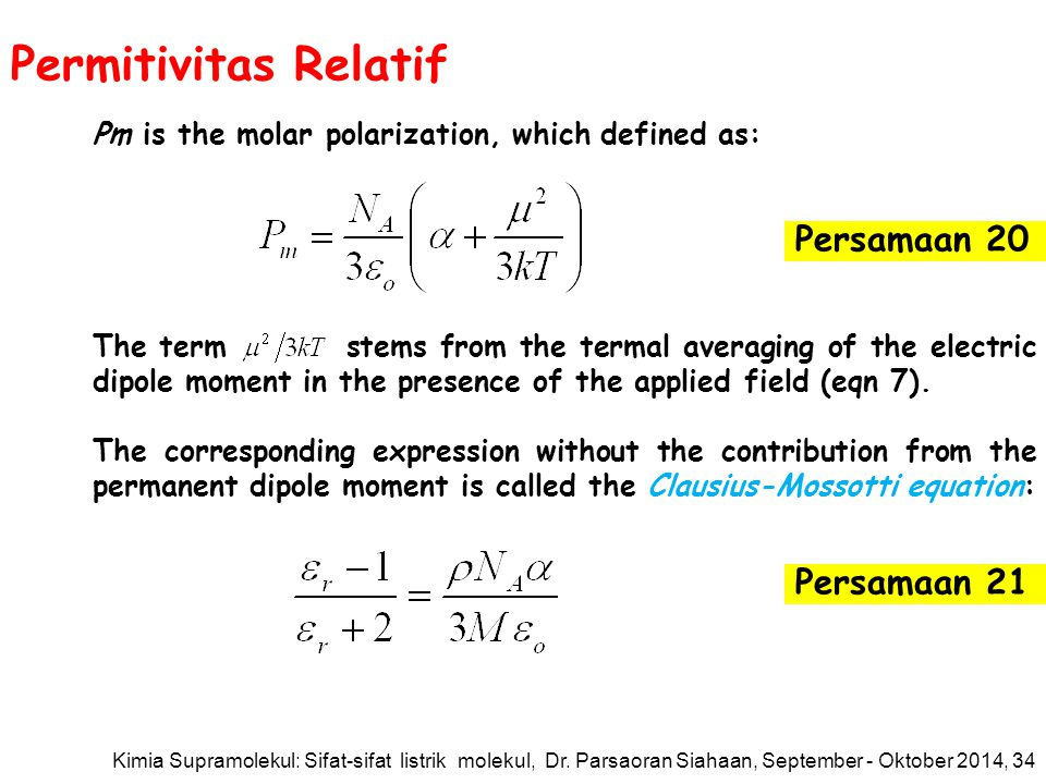 Permitivitas Relatif Persamaan 20 Pm is the molar polarization, which defined as: The term stems from the termal averaging of the electric dipole moment in the presence of the applied field (eqn 7).