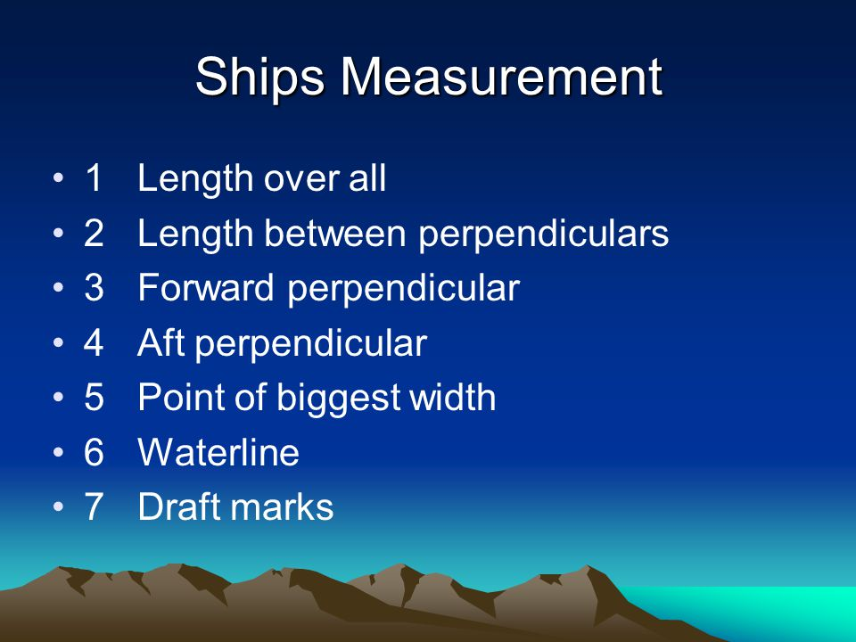Ship measurements 8Draught 9Freeboard 10 Position load line mark 11 Air draught 12Width 13Depth 14Water displacement 15Under keel clearance