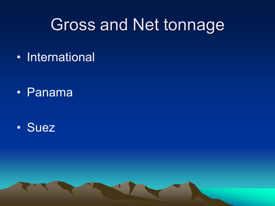 Gross and Net tonnage International Panama Suez