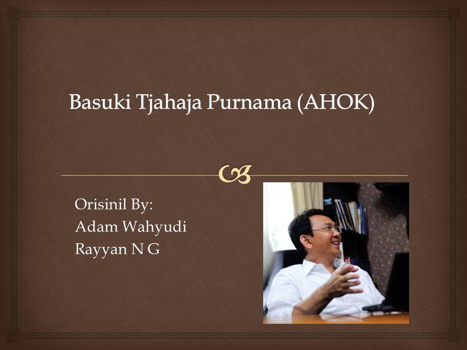 Orisinil By: Adam Wahyudi Rayyan N G