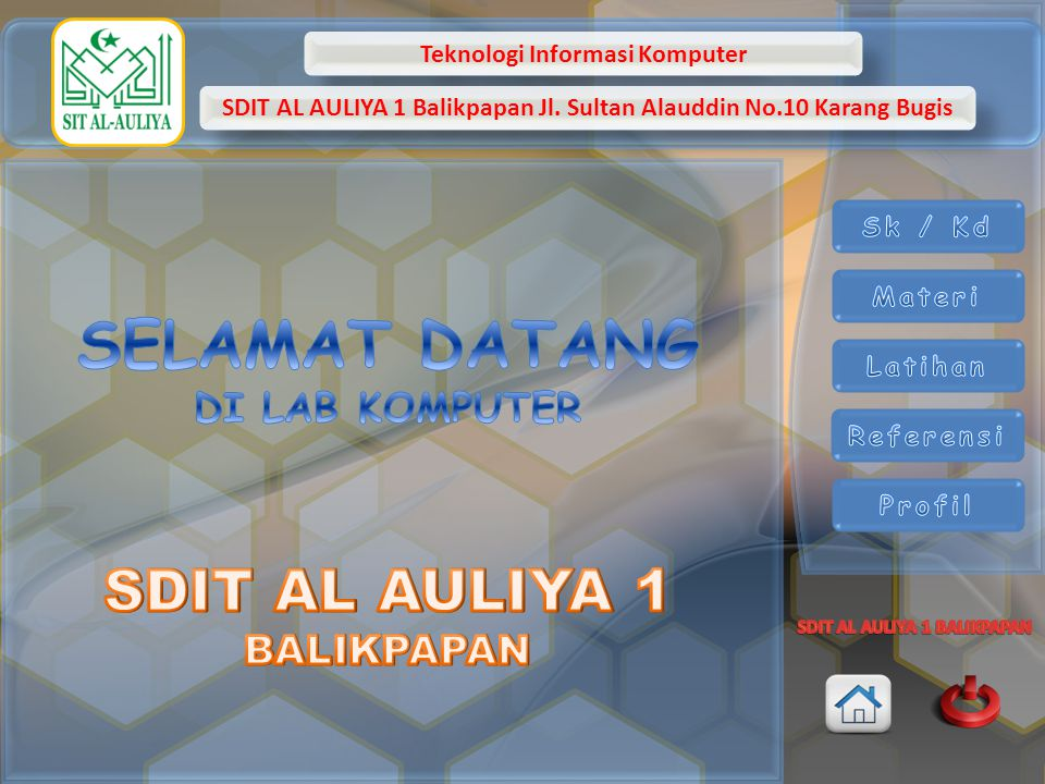 Teknologi Informasi Komputer SDIT AL AULIYA 1 Balikpapan Jl. Sultan Alauddin No.10 Karang Bugis