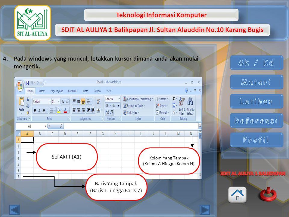 Teknologi Informasi Komputer SDIT AL AULIYA 1 Balikpapan Jl. Sultan Alauddin No.10 Karang Bugis 4.Pada windows yang muncul, letakkan kursor dimana and