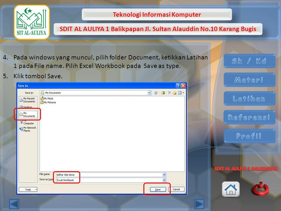 Teknologi Informasi Komputer SDIT AL AULIYA 1 Balikpapan Jl. Sultan Alauddin No.10 Karang Bugis 4.Pada windows yang muncul, pilih folder Document, ket