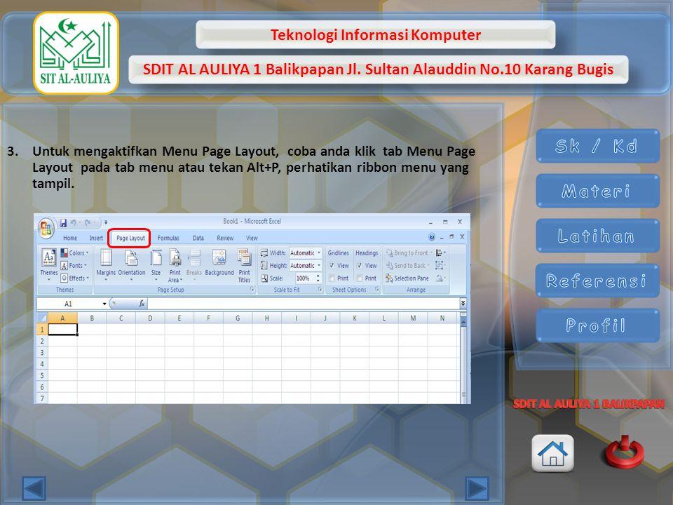 Teknologi Informasi Komputer SDIT AL AULIYA 1 Balikpapan Jl. Sultan Alauddin No.10 Karang Bugis 3.Untuk mengaktifkan Menu Page Layout, coba anda klik