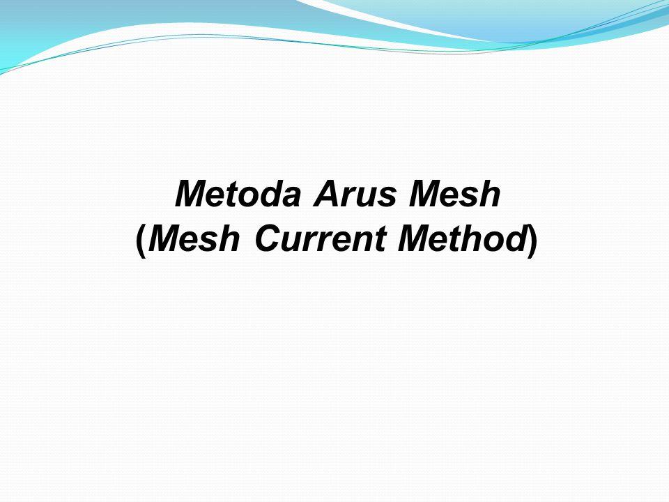 Metoda Arus Mesh (Mesh Current Method)