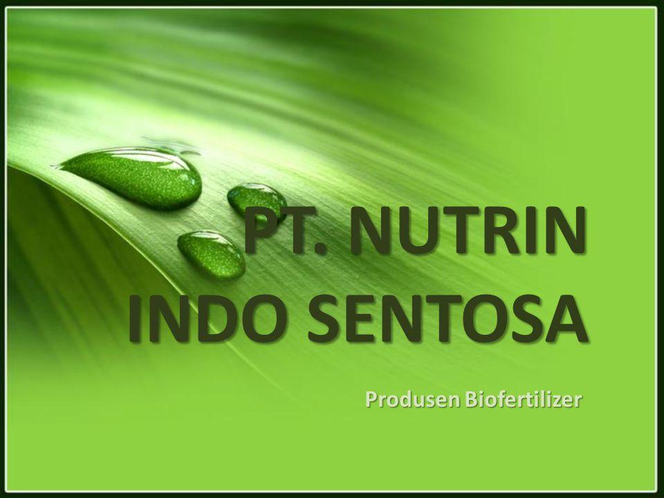 PT. NUTRIN INDO SENTOSA Produsen Biofertilizer