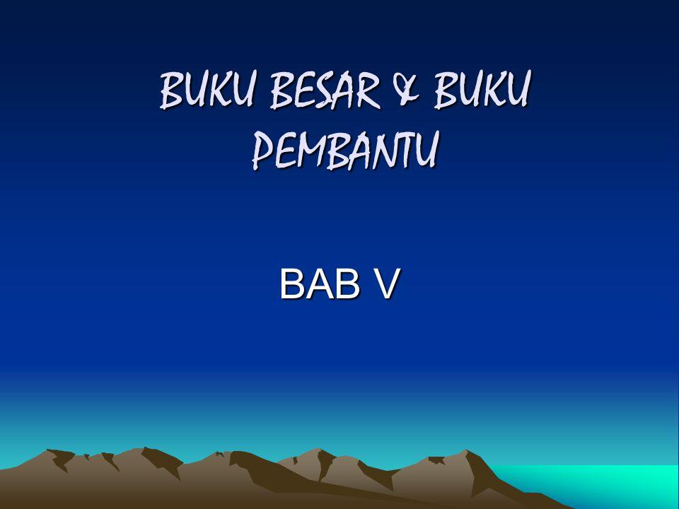 BUKU BESAR & BUKU PEMBANTU BAB V