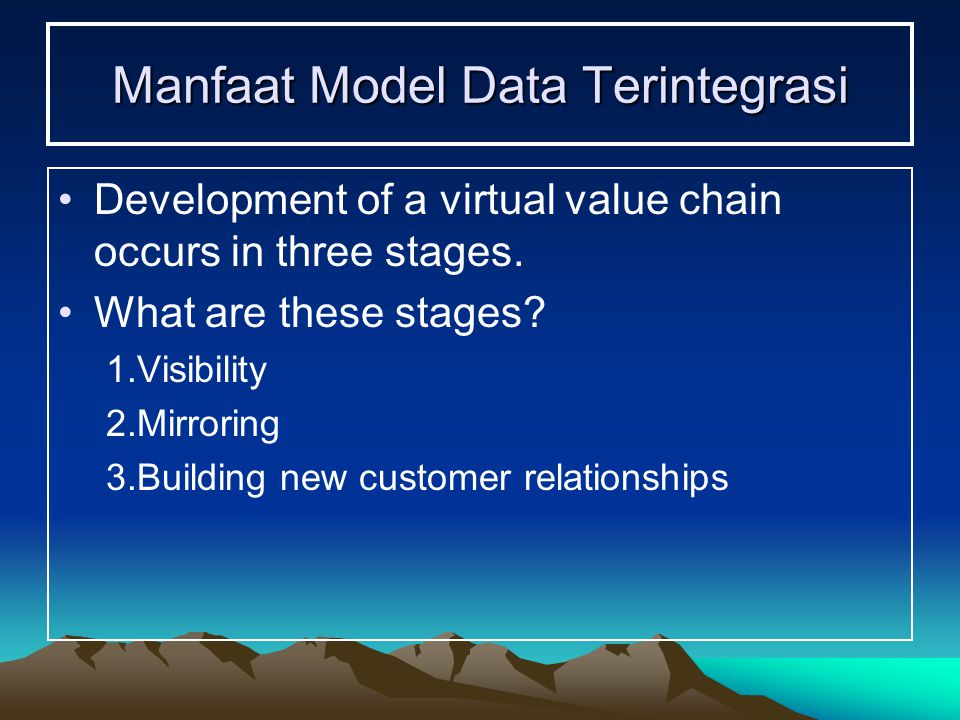 Manfaat Model Data Terintegrasi Development of a virtual value chain occurs in three stages.