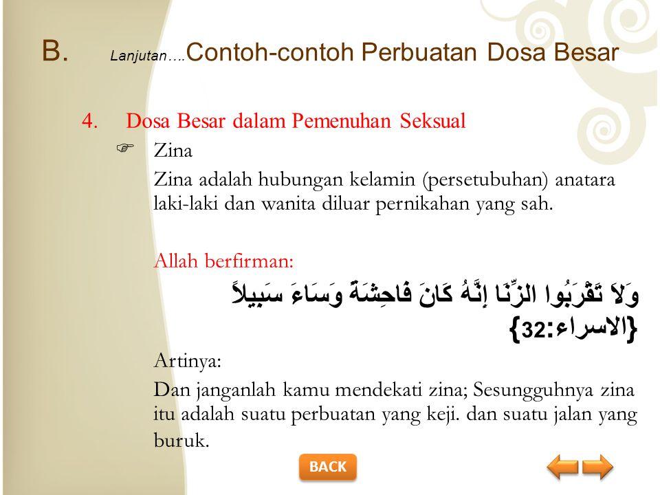B. Lanjutan… Contoh-contoh Perbuatan Dosa Besar 3.Dosa Besar dalam Keluarga  Salah satu contoh dosa besar dalam keluarga adalah durhaka kepada kedua