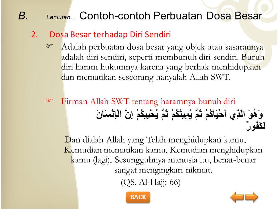 Cara Menghindari Dosa Besar 2.Senantiasa sadar bahwa melakukan dosa besar, akibat buruknya terutama akan menimpa pelaku itu sendiri baik di dunia maupun di akhirat.