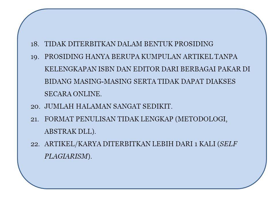 18. TIDAK DITERBITKAN DALAM BENTUK PROSIDING 19. PROSIDING HANYA BERUPA KUMPULAN ARTIKEL TANPA KELENGKAPAN ISBN DAN EDITOR DARI BERBAGAI PAKAR DI BIDA