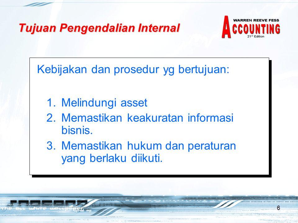 6 1.Melindungi asset 2.Memastikan keakuratan informasi bisnis.