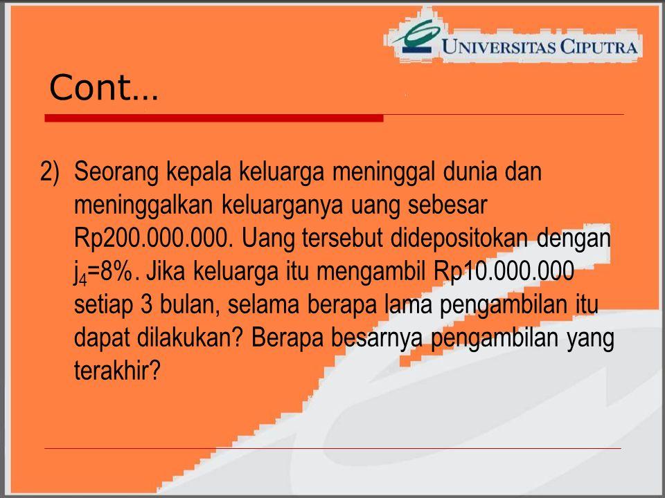 Cont… 2)Seorang kepala keluarga meninggal dunia dan meninggalkan keluarganya uang sebesar Rp200.000.000.