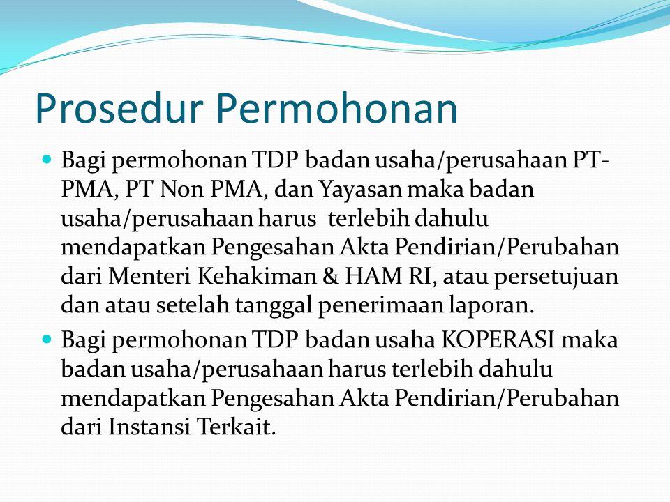 Prosedur Permohonan Bagi permohonan TDP badan usaha/perusahaan PT- PMA, PT Non PMA, dan Yayasan maka badan usaha/perusahaan harus terlebih dahulu mend