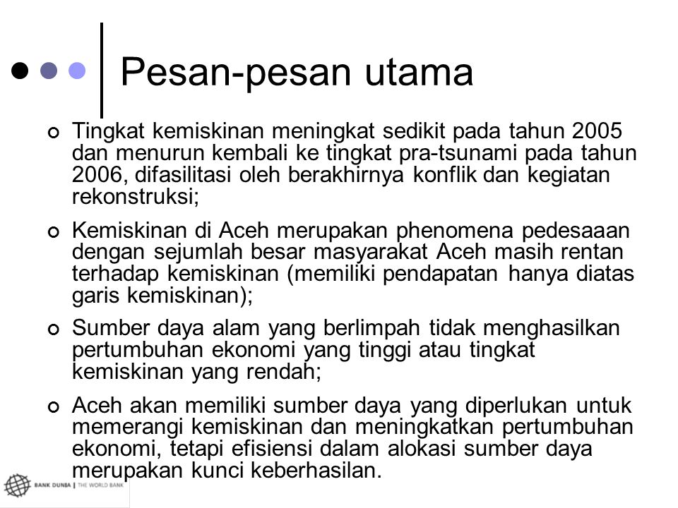 Metodologi (i) Dua sumber utama data: (i) Susenas, sebuah survey skala besar terhadap Rumah Tangga yang dilakukan secara tahunan oleh BPS diseluruh Aceh dan (ii) STAR, sebuah survei longitudinal khusus yang menghubungi kembali sample keluarga pada Susenas 2004 di wilayah yang terkena tsunami; SUSENAS mencatat beberapa dimensi kesejahteraan: komposisi keluarga, karakteristik, konsumsi dan termasuk akses ke pelayanan kesehatan dan pendidikan.