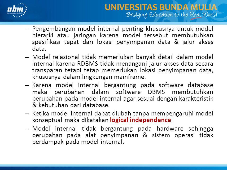 – Pengembangan model internal penting khususnya untuk model hierarki atau jaringan karena model tersebut membutuhkan spesifikasi tepat dari lokasi pen