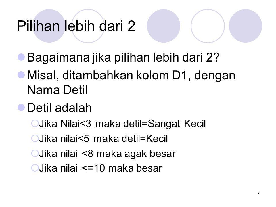 Edri YunizalManajemen Informatika STAIN BSK7 IF Bertingkat Sehingga untuk kasus diatas isian untuk D2 adalah: