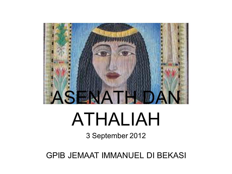 3 September 2012 ASENATH DAN ATHALIAH GPIB JEMAAT IMMANUEL DI BEKASI