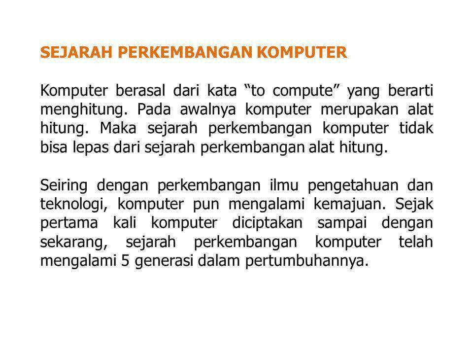 Komputer generasi pertama (1951-1958) Komputer pada masa ini identik dengan ukuran besar, komputer pada saat ini memakai prinsip Stored program (operasi komputer di kontrol oleh program yang tersimpan dimemori komputer).