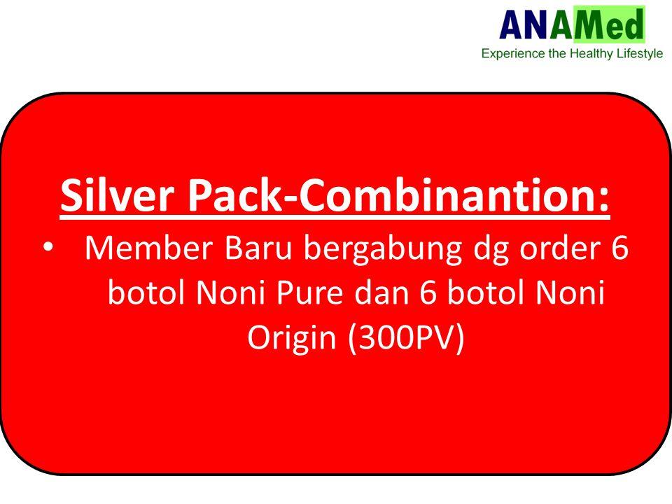 Silver Pack-Combinantion: Member Baru bergabung dg order 6 botol Noni Pure dan 6 botol Noni Origin (300PV)
