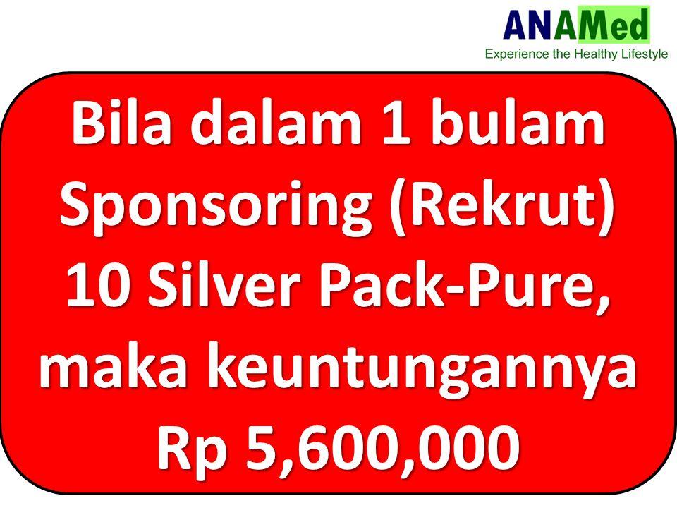 Bila dalam 1 bulam Sponsoring (Rekrut) 10 Silver Pack-Pure, maka keuntungannya Rp 5,600,000