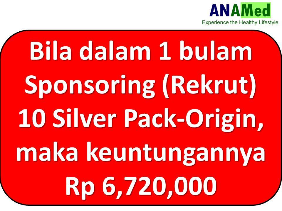 Bila dalam 1 bulam Sponsoring (Rekrut) 10 Silver Pack-Origin, maka keuntungannya Rp 6,720,000
