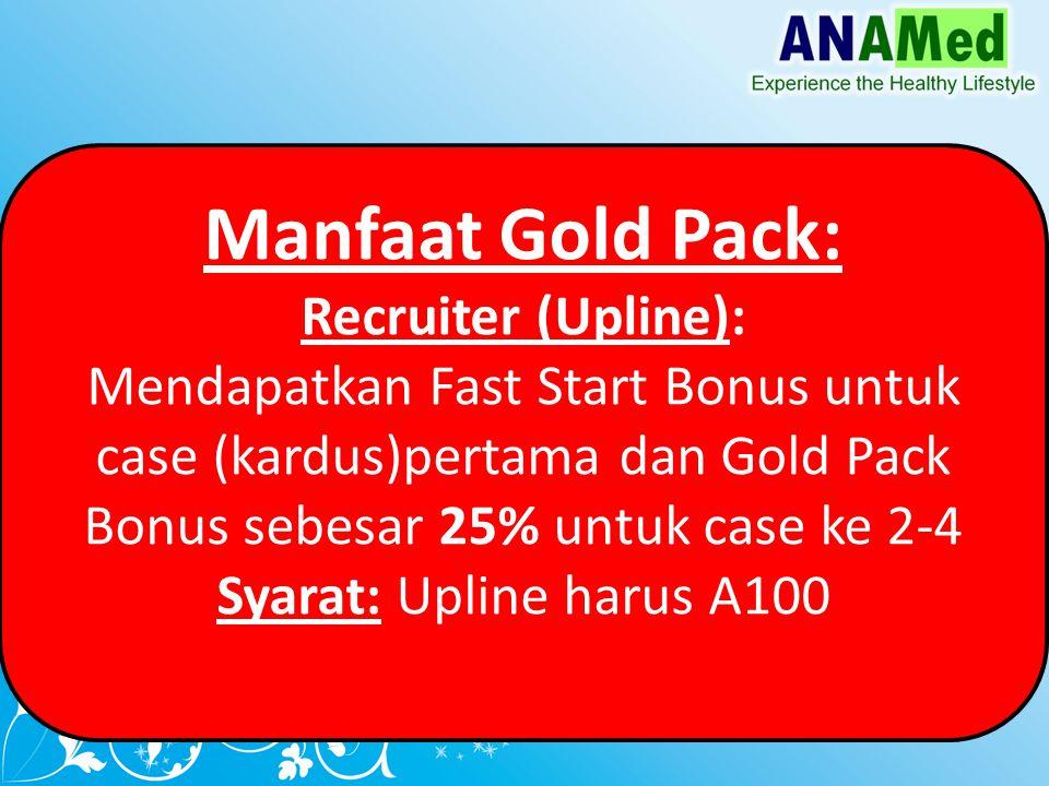 Manfaat Gold Pack: Recruiter (Upline): Mendapatkan Fast Start Bonus untuk case (kardus)pertama dan Gold Pack Bonus sebesar 25% untuk case ke 2-4 Syarat: Upline harus A100