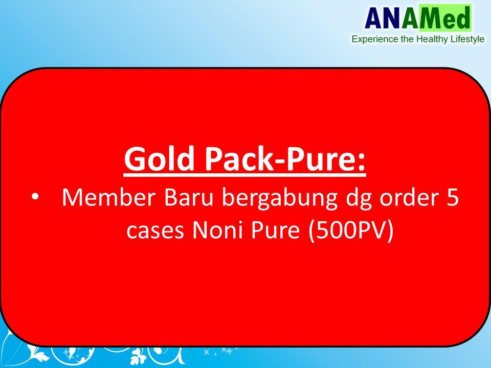 Gold Pack-Pure: Member Baru bergabung dg order 5 cases Noni Pure (500PV)