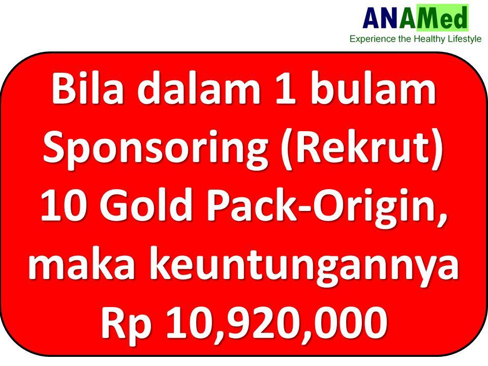 Bila dalam 1 bulam Sponsoring (Rekrut) 10 Gold Pack-Origin, maka keuntungannya Rp 10,920,000