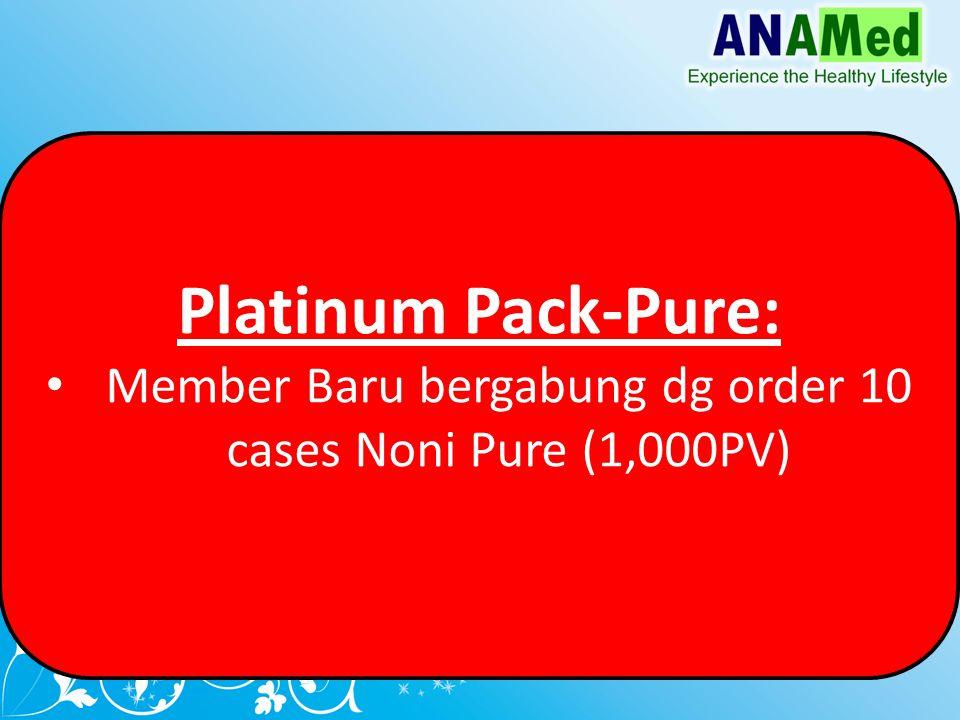 Platinum Pack-Pure: Member Baru bergabung dg order 10 cases Noni Pure (1,000PV)