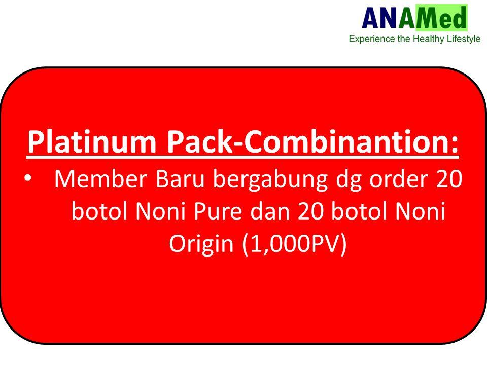 Platinum Pack-Combinantion: Member Baru bergabung dg order 20 botol Noni Pure dan 20 botol Noni Origin (1,000PV)